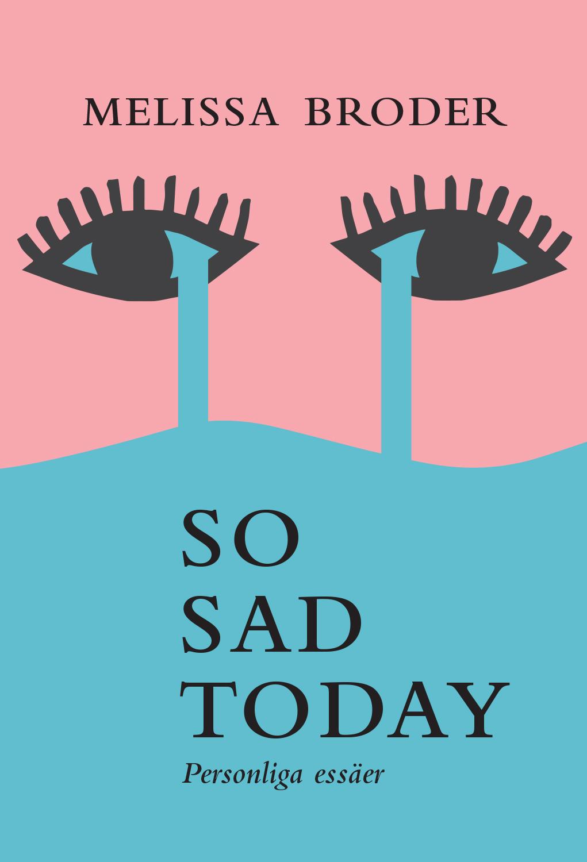 So sad today. Personliga essäer